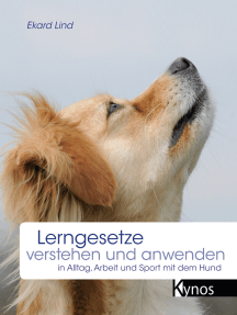 Lerngesetze verstehen und anwenden: in Alltag, Arbeit und Sport mit dem Hund
