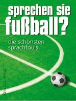 Sprechen Sie Fußball? Band I