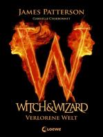 Witch & Wizard (Band 1) - Verlorene Welt