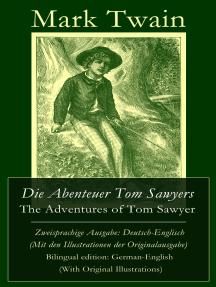Die Abenteuer Tom Sawyers / The Adventures of Tom Sawyer - Zweisprachige Ausgabe: Deutsch-Englisch (Mit den Illustrationen der Originalausgabe) / Bilingual edition: German-English (With Original Illustrations)