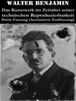 Das Kunstwerk im Zeitalter seiner technischen Reproduzierbarkeit. Dritte Fassung (Autorisierte Endfassung)