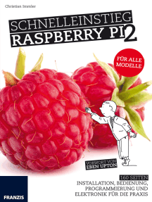 Schnelleinstieg Raspberry Pi 2: Installation, Bedienung, Programmierung und Elektronik für die Praxis