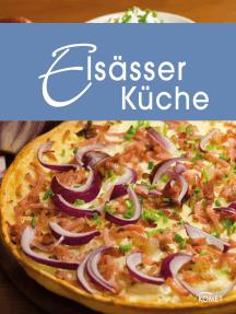 Elsässer Küche: Die schönsten Spezialitäten aus dem Elsass
