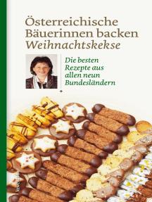 Österreichische Bäuerinnen backen Weihnachtskekse: Die besten Rezepte aus allen neun Bundesländern