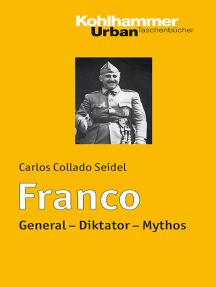 Franco: General - Diktator - Mythos