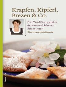 Krapfen, Kipferl, Brezen & Co.: Das Traditionsgebäck der österreichischen Bäuerinnen