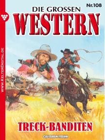 Die großen Western 108: Treck-Banditen