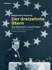 Der dreizehnte Stern: Wie Österreich in die EU kam