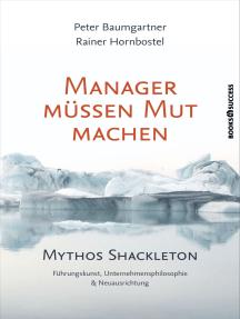 Manager müssen Mut machen: Mythos Shackleton