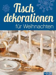 Tischdekorationen für Weihnachten: Die schönsten Ideen für festliche Tafeln zur Adventszeit und an Weihnachten