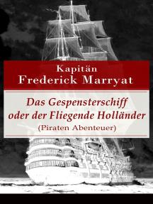 Das Gespensterschiff oder der Fliegende Holländer (Piraten Abenteuer): Ein fesselnder Seeroman