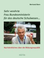 Sehr verehrte Frau Bundesministerin für das deutsche Schulwesen...