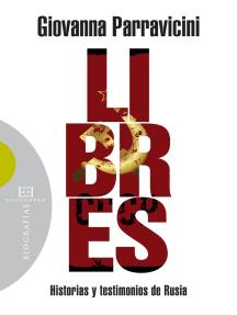 Libres: Historias y testimonios de Rusia