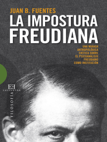 La impostura freudiana: Una mirada antropológica crítica sobre el psicoanálisis freudiano como institución