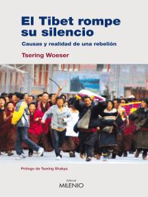 El Tibet rompe su silencio: Causas y realidad de una rebelión