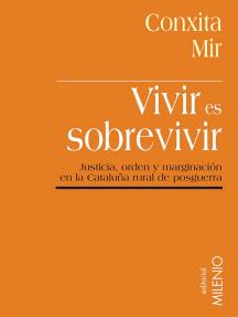 Vivir es sobrevivir: Justicia, orden y marginación en la Cataluña rural de posguerra