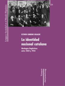 La identidad nacional catalana: Ideologías lingüísticas entre 1833 y 1932.
