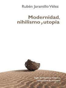 Modernidad, nihilismo y utopía