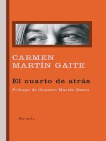 El cuarto de atrás de Carmen Martín Gaite y Gustavo Martín
