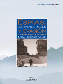 Espías, contrabando, maquis y evasión: La II Guerra Mundial en los Pirineos