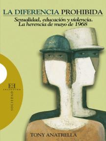 La diferencia prohibida: Sexualidad, educación y violencia. La herencia de mayo de 1968