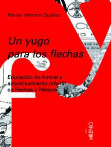 Un yugo para los flechas: Educación no formal y adoctrinamiento infantil en Flechas y Pelayos