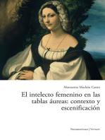 El intelecto femenino en las tablas áureas: contexto y escenificación