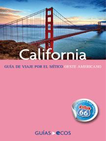 California: Guía de viaje por el mítico oeste americano
