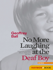 No More Laughing at the Deaf Boy: A Technological Adventure between Silicon Valley and the Alps