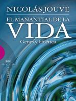 El manantial de la vida: Genes y bioética