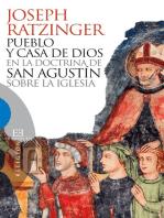 Pueblo y casa de Dios en la doctrina de san Agustín sobre la Iglesia