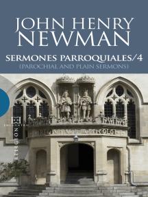 Sermones Parroquiales / 4: (Parochial and Plain Sermons)
