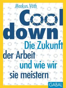 Cooldown: Die Zukunft der Arbeit und wie wir sie meistern