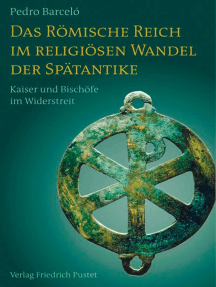 Das Römische Reich im religiösen Wandel der Spätantike: Kaiser und Bischöfe im Widerstreit