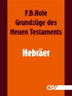 Grundzüge des Neuen Testaments - Hebräer