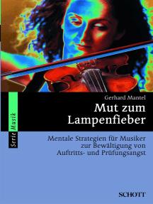 Mut zum Lampenfieber: Mentale Strategien für Musiker zur Bewältigung von Auftritts- und Prüfungsangst