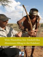 Von Namibia bis Südafrika - Abenteuer Alltag in der Kalahari