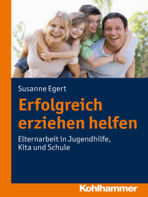 Erfolgreich erziehen helfen: Elternarbeit in Jugendhilfe, Kita und Schule