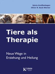 Tiere als Therapie: Neue Wege in Erziehung und Heilung