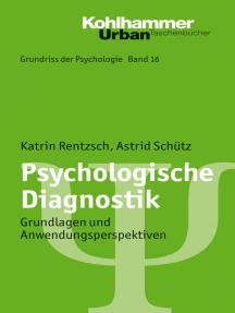 Psychologische Diagnostik: Grundlagen und Anwendungsperspektiven
