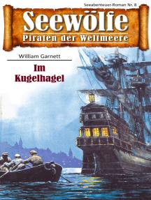Seewölfe - Piraten der Weltmeere 8: Im Kugelhagel