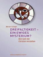 Dreifaltigkeit - ein ewiges Mysterium?