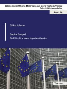 Empire Europe?: Die EU im Licht neuer Imperiumstheorien
