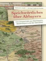 Sprichwörtliches über Altbayern