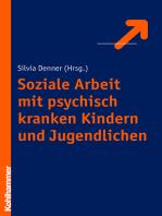 Soziale Arbeit mit psychisch kranken Kindern und Jugendlichen