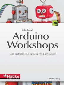 Arduino-Workshops: Eine praktische Einführung mit 65 Projekten