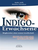 Indigo-Erwachsene. Wegbereiter einer neuen Gesellschaft
