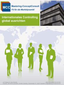 Internationales Controlling erfolgreich ausrichten: Der Leitfaden für ein erfolgreiches internationales Controlling