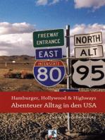 Hamburger, Hollywood & Highways - Abenteuer Alltag in den USA