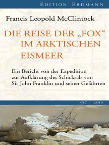 Die Reise der Fox im arktischen Eismeer: 1857-1859